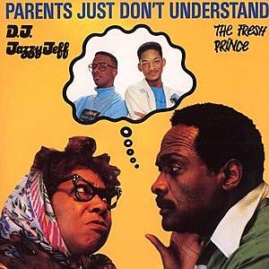 Parents Just Dont Understand