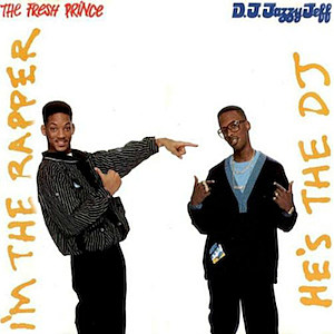DJ Jazzy Jeff Fresh Prince He's the DJ, I'm the Rapper