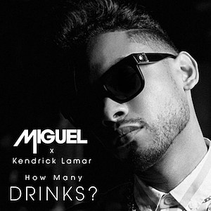 Miguel How Many Drinks Single