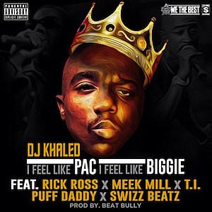 DJ Khaled I Feel Like Pac/Biggie